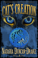Cat&#39;s Creation by Natasha Duncan-Drake