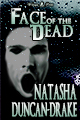 Face of the Dead by Tasha D-Drake