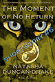 The Moment of No Return by Natasha Duncan-Drake