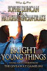 Bright Young Things: Young Adult Speculative Fiction Stories From The Wittegen Press Giveaway Games by Natasha Duncan-Drake, Sophie Duncan