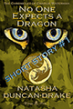 No One Expects a Dragon by Natasha Duncan-Drake