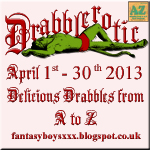Drabblerotic - Fantasy Boys XXX 1st - 30th April 2013