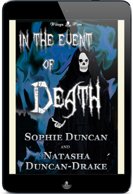 In the Event of Death by Sophie Duncan and Natasha Duncan-Drake - Wittegen Press
