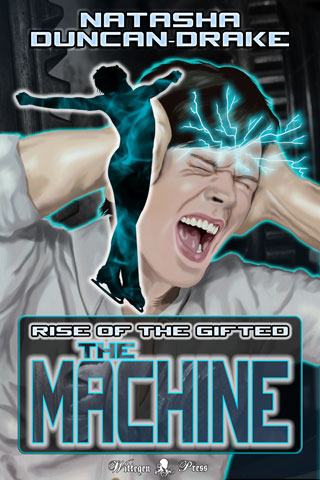 The Machine - Rise of the Gifted by Natasha Duncan-Drake