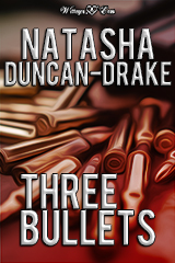 Three Bullets by Tasha D-Drake