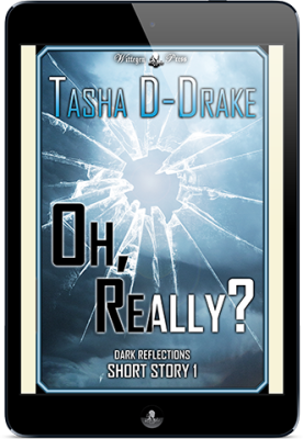 Oh, Really? (Dark Reflections – Short Story)