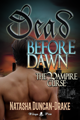 Dead Before Dawn: The Vampire Curse by Natasha Duncan-Drake