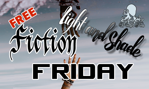 "Two hands reaching for each other with the title Light and Shade over the top along with the banner words ""Free Fiction Friday"""