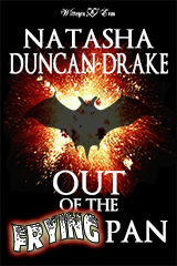Out of the Frying Pan by Natasha Duncan-Drake