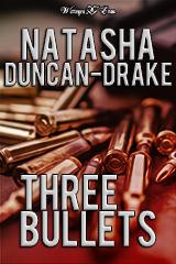 Three Bullets by Natasha Duncan-Drake