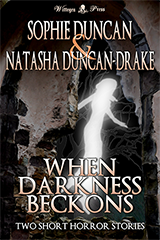 When Darkness Beckons by Sophie Duncan and Natasha Duncan-Drake