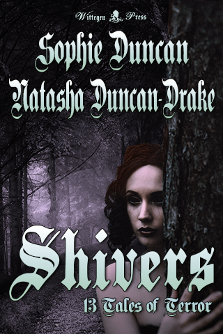 eBook cover for Shivers: 13 Tales of Terror by Natasha Duncan-Drake and Sophie Duncan showing the front of the book.