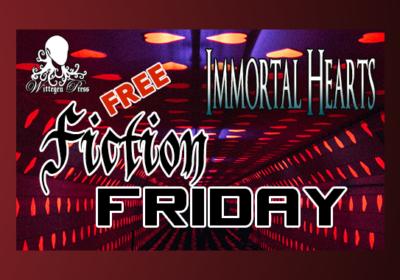 Immortal Hearts - Free Fiction Friday by Natasha Duncan-Drake