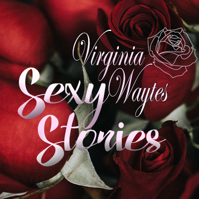 Virginia Waytes' Sexy Stories